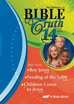 Abeka Bible Truth DVD #14: Boy Jesus, Feeding of 5,000,  Children Come to Jesus  -