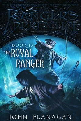 #12: The Royal Ranger  -     By: John Flanagan