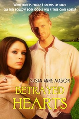 Betrayed Hearts  -     By: Susan Anne Mason