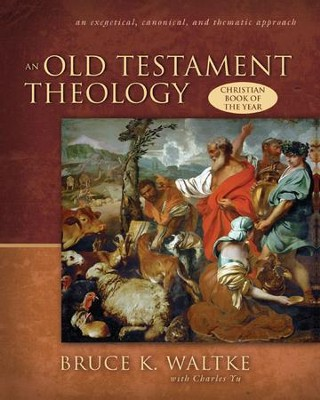 An Old Testament Theology - eBook  -     By: Bruce K. Waltke, Charles Yu