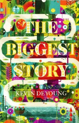 The Biggest Story, Pack of 25 Tracts  -     By: Kevin DeYoung