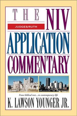 Judges & Ruth: NIV Application Commentary [NIVAC] -eBook  -     By: K. Lawson Younger Jr.
