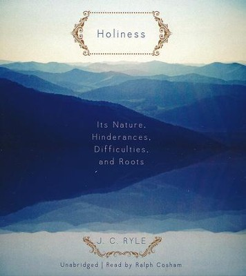 Holiness - unabridged audiobook on CD  -     Narrated By: Ralph Cosham     By: J.C. Ryle