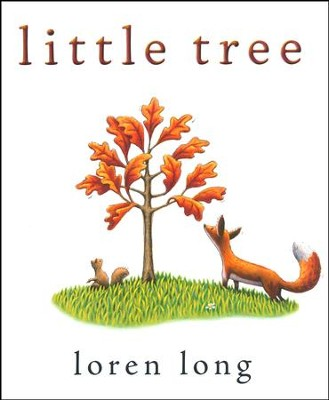 Little Tree  -     By: Loren Long