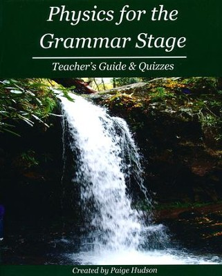 Physics for the Grammar Stage Teacher's Guide & Quizzes   -     By: Paige Hudson