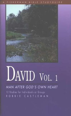 David: Man After God's Own Heart, Vol. 1 Fisherman Bible Studies  -     By: Robbie Castleman