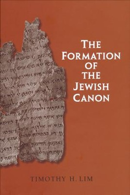 The Formation of the Jewish Canon  -     By: Timothy H. Lim