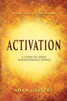 Activation: A Story of God's Transforming Power  -     By: Adam Gellert
