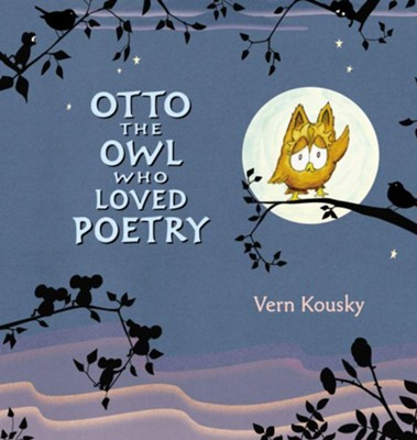Otto The Owl Who Loved Poetry  -     By: Vern Kousky