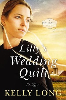 Lilly's Wedding Quilt - eBook  -     By: Kelly Long