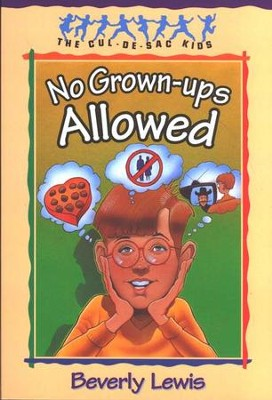 No Grown-ups Allowed, Cul-de-Sac Kids #4   -     By: Beverly Lewis