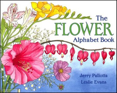 The Flower Alphabet Book   -     By: Jerry Pallotta     Illustrated By: Leslie Evans