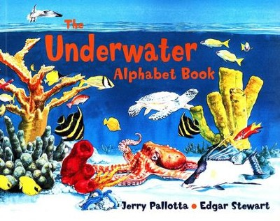 The Underwater Alphabet Book   -     By: Jerry Pallotta     Illustrated By: Edgar Stewart