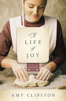 A Life of Joy: A Novel - eBook  -     By: Amy Clipston