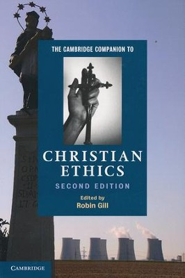 Cambridge Companion to Christian Ethics   -     By: Robin Gill