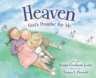 Heaven, God's Promise for Me - eBook  -     By: Anne Graham Lotz     Illustrated By: Laura J. Bryant