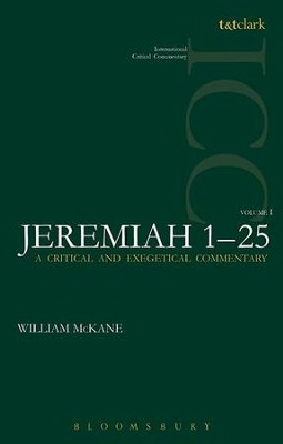 Jeremiah 1-25, Vol 1: International Critical Commentary [ICC]   -     By: William Mckane