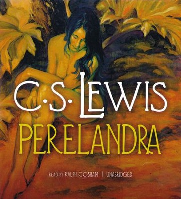 Perelandra, Space Trilogy Series - unabridged audio book on CD   -     By: C.S. Lewis