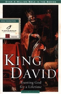 King David: Trusting God for a Lifetime, Fisherman Bible Studies  -     By: Robbie Castleman