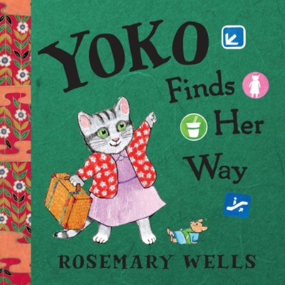 Yoko Finds Her Way  -     By: Rosemary Wells