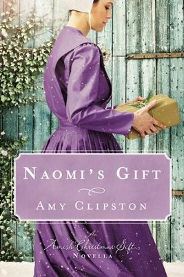 Naomi's Gift: An Amish Christmas Story - eBook  -     By: Amy Clipston