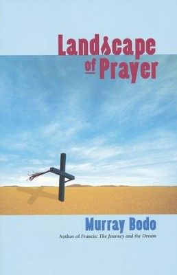 Landscape of Prayer  -     By: Murray Bodo
