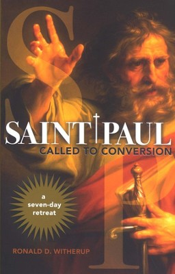 Saint Paul: Called to Conversion: A Seven-Day Retreat  -     By: Ronald D. Witherup