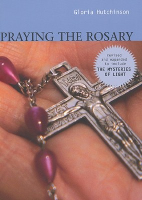 Praying the Rosary  -     By: Gloria Hutchinson