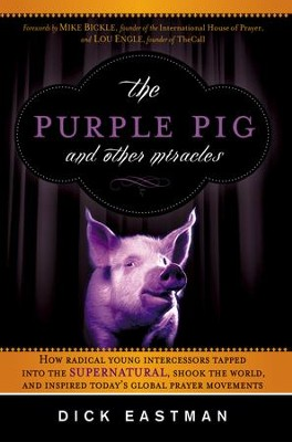 The Purple Pig and Other Miracles - eBook  -     By: Dick Eastman