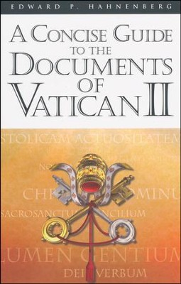 A Concise Guide to the Documents of Vatican II  -     By: Edward P. Hahnenberg