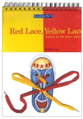 Red Lace, Yellow Lace - Learn to tie your shoe!   -     By: Mike Casey