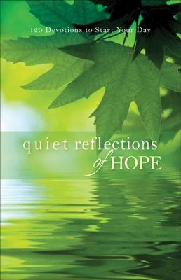 Quiet Reflections of Hope: 120 Devotions to Start Your Day - eBook  -