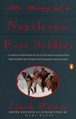 The Diary of a Napoleonic Foot Soldier   -     Edited By: Marc Raeff     By: Jakob Walter