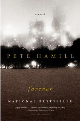 Forever: A Novel - eBook  -     By: Pete Hamill