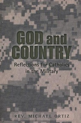 God and Country: Reflections for Catholics in Military Service  -     By: Rev. Michael Ortiz