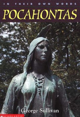 In Their Own Words: Pocahontas, Softcover   -     By: George Sullivan