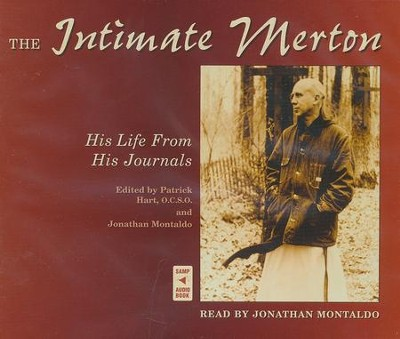 The Intimate Merton: His Life From His Journals  -     By: Thomas Merton, Patrick Hart, Jonathan Montaldo