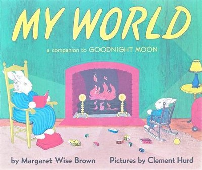 My World  -     By: Margaret Wise Brown