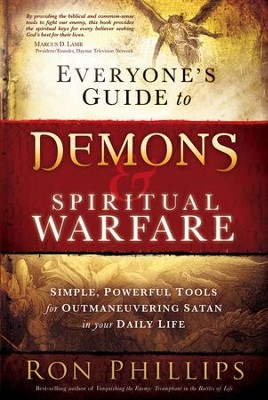 Everyone's Guide to Demons & Spiritual Warfare: Simple, Powerful Tools for Outmaneuvering Satan in Your Daily Life - eBook  -     By: Ron Phillips
