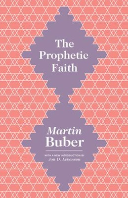 The Prophetic Faith  -     By: Martin Buber, Jon Levenson