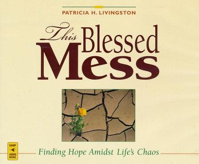 This Blessed Mess  -     By: Patricia Livingston