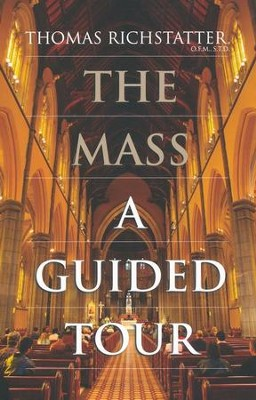 The Mass: A Guided Tour  -     By: Thomas Richstatter
