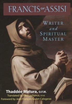 Francis of Assisi: Writer and Spiritual Master  -     By: Thaddee Matura