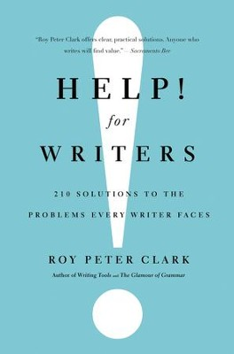 Help! For Writers: 210 Solutions to the Problems Every Writer Faces - eBook  -     By: Roy Peter Clark