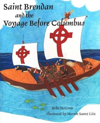 Saint Brendan and the Voyage Before Columbus   -     By: Mike McGrew