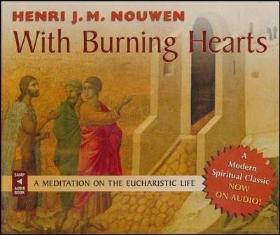 With Burning Hearts: A Meditation on the Eucharist  -     Narrated By: Dan Anderson O.F.M.     By: Henri J.M. Nouwen