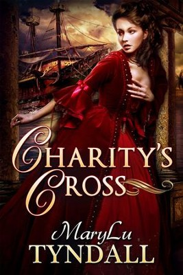 Charity's Cross, Charles Towne Belles Series #4   -     By: MaryLu Tyndall