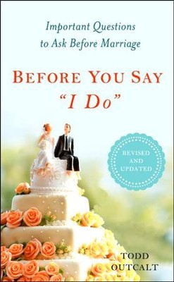Before You Say I Do, Revised  -     By: Todd Outcalt