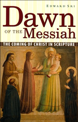 Dawn of the Messiah  -     By: Edward Sri