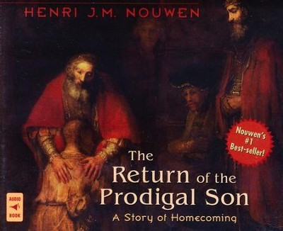 The Return of the Prodigal Son: Audiobook on CD  -     By: Henri Nouwen